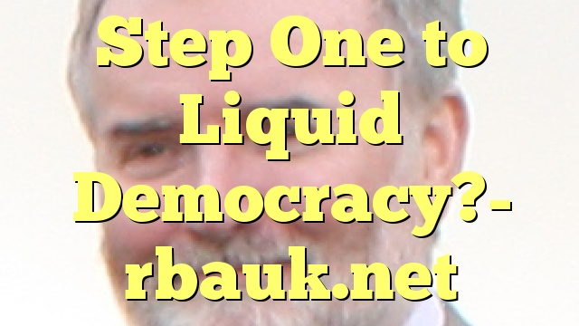 Step One to Liquid Democracy?
