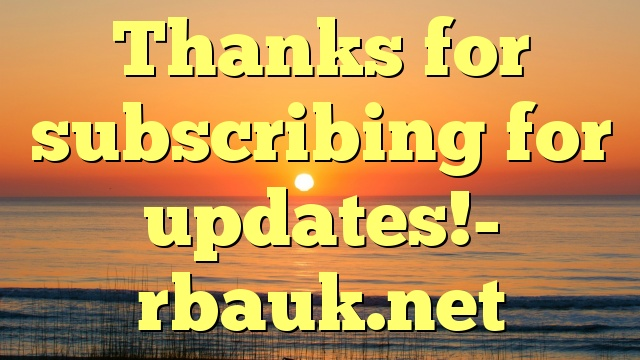 Thanks for subscribing for updates!